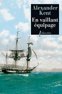 Une aventure de Richard Bolitho, tome 4 : En vaillant équipage par Reeman
