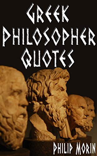 Greek Philosophers Quotes Enchanting Quotes Greek Philosopher Quotes Ancient Greek Quotes For Love