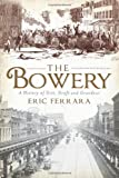 The Bowery, Eric Ferrara, 1609491785