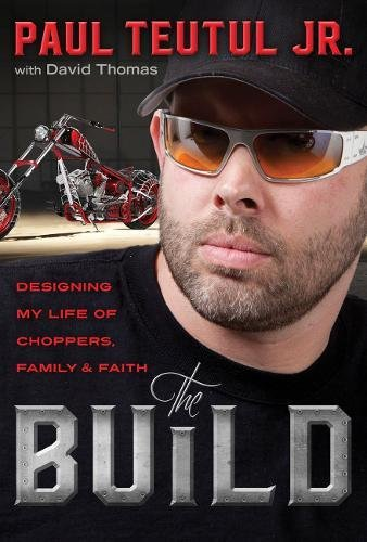 The Build: Designing My Life of Choppers, Family, and Faith cover