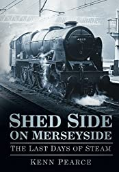 Shed Side on Merseyside: The Last Days of Steam