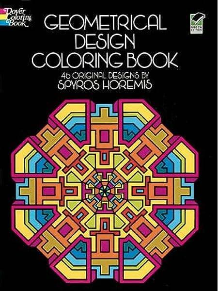 - Geometrical Design Coloring Book (Dover Design Coloring Books): Spyros  Horemis: 9780486201801: Amazon.com: Books