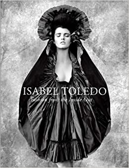 Book Isabel Toledo: Fashion from the Inside Out