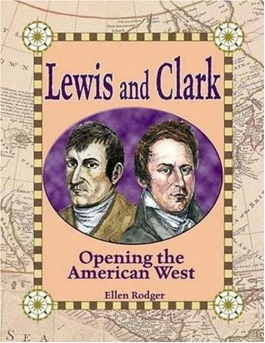 Lewis and Clark: Opening the American West (In the Footsteps of - Store Clark And Lewis