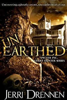 Unearthed (Specter, Inc., Ghost Hunter Series Book 1) by [Drennen, Jerri]