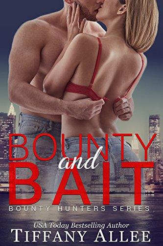 Bounty and Bait (Bounty Hunters Book 1) -