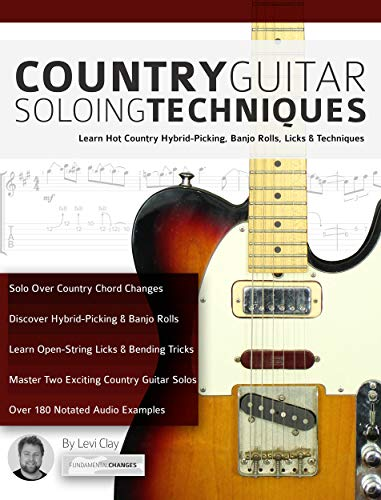 - Country Guitar Soloing Techniques: Learn Hot Country Hybrid-Picking, Banjo Rolls, Licks & Techniques (Play Country Guitar Book 3)