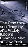 Romance and Tragedy of A Widely Known Bu, William Russell, 1596059702
