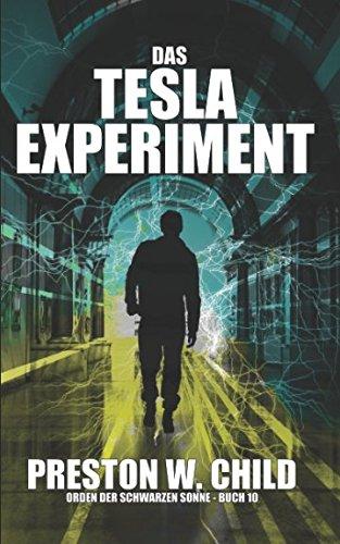 Das Tesla Experiment (Orden der schwarzen Sonne, Band 10)