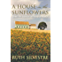 A House in the Sunflowers (The Sunflowers Trilogy Series)
