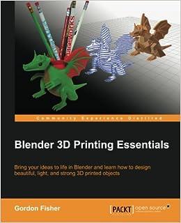 Blender 3D Printing Essentials: Amazon co uk: Gordon Fisher