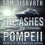 The Ashes of Pompeii: Purge of Babylon, Book 5   Sam Sisavath