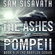The Ashes of Pompeii: Purge of Babylon, Book 5 | Sam Sisavath
