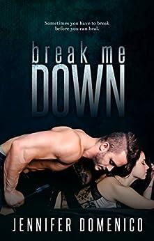 Break Me Down by [Domenico, Jennifer]