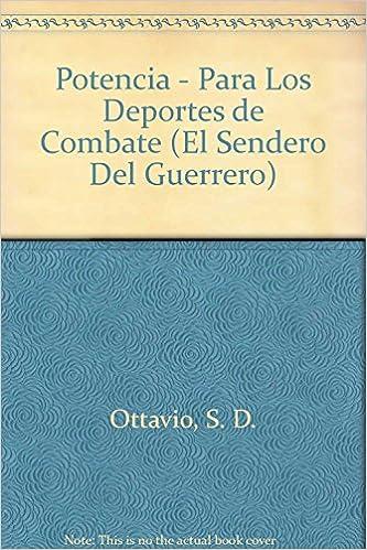 Descargar gratis ebooks epub POTENCIA PARA LOS DEPORTES DE CO (El Sendero Del Guerrero) in Spanish DJVU