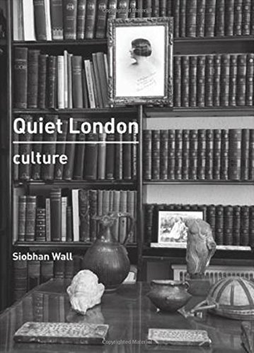 Quiet London: Culture by Wall, Siobhan(September 1, 2014) Paperback