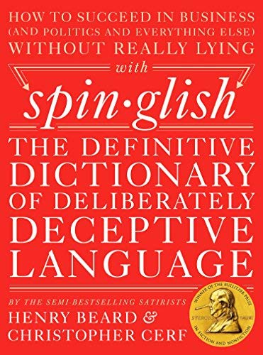 Download The Definitive Dictionary of Deliberately Deceptive Language Spinglish (Hardback) - Common ebook