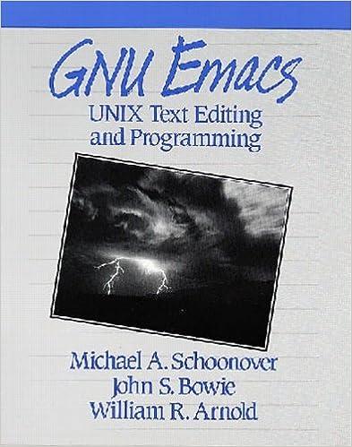 GNU Emacs: UNIX Text Editing and Programming: Michael A