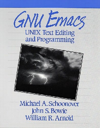 GNU Emacs: UNIX Text Editing and Programming by Addison-Wesley Professional