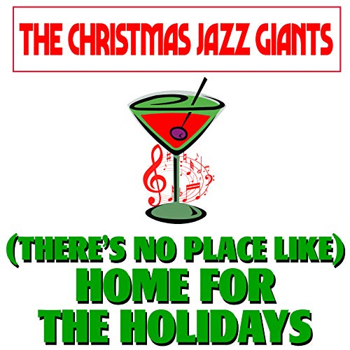 (There's No Place Like) Home for the Holidays (Theres No Place Like Home For The Holidays)