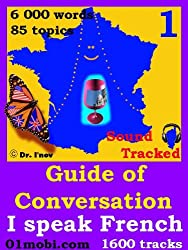 Guide of Conversation I speak French Volume 1 Sound Tracked