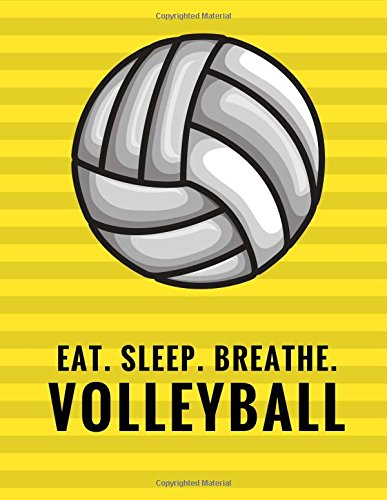 Download Eat. Sleep. Breathe. Volleyball: Composition Notebook for Volleyball Fans, 100 Lined Pages, Black (Large, 8.5 x 11 in.) (Volleyball Notebook) (Volume 3) ebook