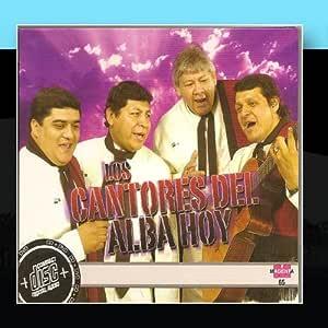 Los cantores del Alba hoy: Los Cantores Del Alba Hoy