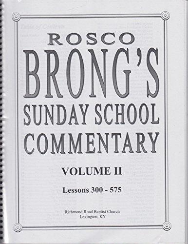Rosco Brong's Sunday School Commentary Volume II (Lessons 300-575)