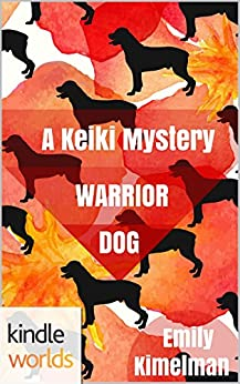 The Lei Crime Series: A Keiki Mystery: Warrior Dog (Kindle Worlds Novella) by [Kimelman, Emily]