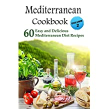 Mediterranean Cookbook: 60 Easy and Delicious Mediterranean Diet Recipes