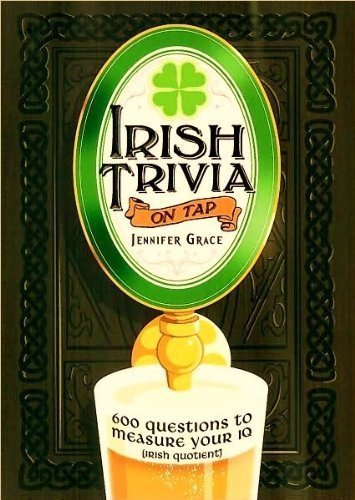 Download Irish Trivia on Tap: 600 Questions to Measure Your IQ (Irish Quotient) ebook