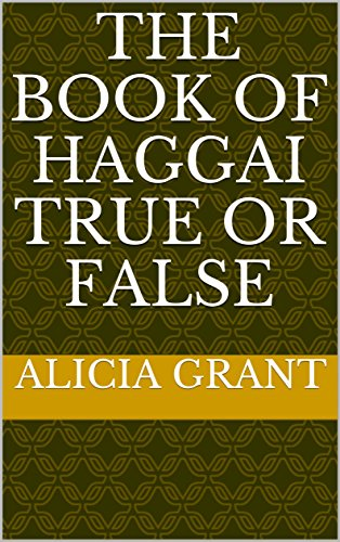 The Book of Haggai True or False by [Grant, Alicia]