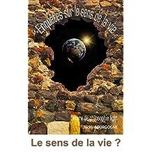 Enquêtes sur le sens de la vie (French Edition)