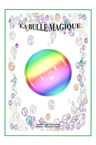 La Bulle Magique Broché – 5 avril 2018 Joël Richerol Independently published 1980729409 Juvenile Fiction / General