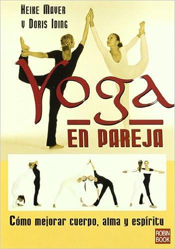 Yoga En Pareja/ Partner Yoga: Como Mejorar Cuerpo, Alma Y ...