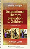 Occupational Therapy Evaluation for Children 2nd Edition