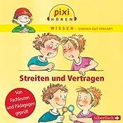 Streiten und Vertragen (Pixi Wissen) | Cordula Thörner, Anke Riedel, Brigitte Hoffmann