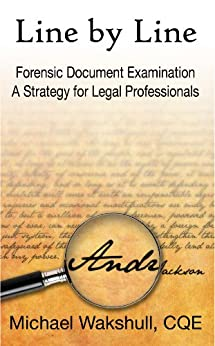 Line by Line: Forensic Document Examination - A Strategy for Legal Professionals by [Wakshull, Michael]