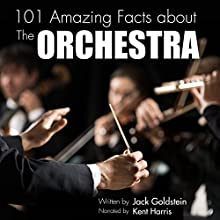 101 Amazing Facts About the Orchestra Audiobook by Jack Goldstein Narrated by Kent Harris