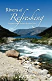 Rivers of Refreshing, Timothy T. Ajani, 1441550666