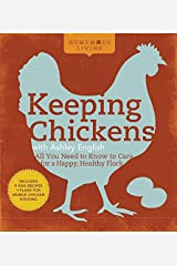 Homemade Living: Keeping Chickens with Ashley English: All You Need to Know to Care for a Happy, Healthy Flock Hardcover