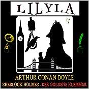 Der goldene Klemmer (Lilyla - Sherlock Holmes 17) | Arthur Conan Doyle