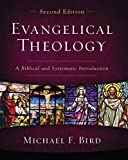 Evangelical Theology, Second Edition: A Biblical