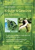 Kräuter & Gewürze als Medizin. - Gesund und schlank mit Vitalkräften aus der Apotheke der Natur. Krankheiten und Beschwerden auf natürliche Weise vorbeugen.