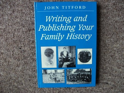 Writing and Publishing Your Family History (Genealogy) ePub fb2 book