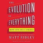The Evolution of Everything: How New Ideas Emerge | Matt Ridley