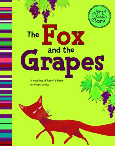 The Fox and the Grapes: A Retelling of Aesop's Fable (My First Classic Story) by Brand: Picture Window Books