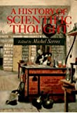 A History of Scientific Thought: Elements of a HIstory of Science by Michel Serres (1995-10-16)