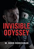 img - for INVISIBLE ODYSSEY by W. Robb Robichaud (2015-10-01) book / textbook / text book