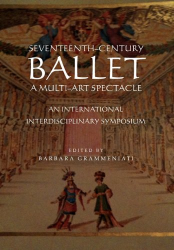 Seventeenth-Century Ballet a Multi-Art Spectacle (Multilingual Edition)